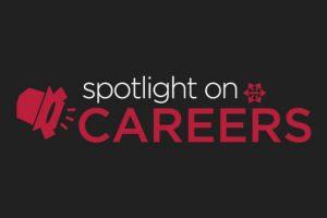 Spotlight on Careers featured image